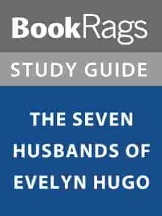 Summary & Study Guide: The Seven Husbands of Evelyn Hugo by BookRags