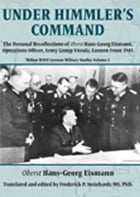 Under Himmler's Command: The Personal Recollections of Oberst Hans-Georg Eismann, Operations Officer, Army Group Vistula, Eas by HansGeorg Eismann