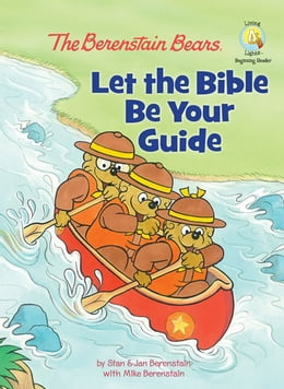 Book The Berenstain Bears: Let the Bible Be Your Guide by Stan and Jan Berenstain w/ Mike Berenstain