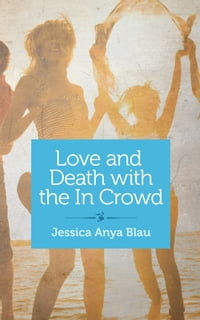 Love and Death with the In Crowd: Stories