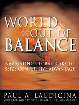 Book World Out of Balance: Navigating Global Risks to Seize Competitive Advantage by Laudicina, Paul