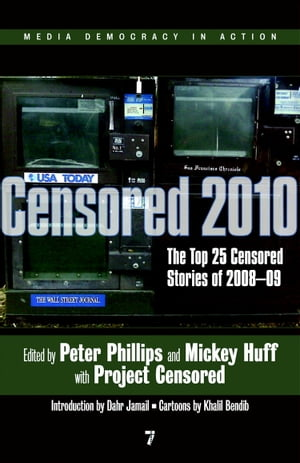 Censored 2010 The Top 25 Censored Stories of 2008-09