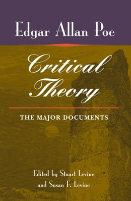 Book Poe's Critical Theory: THE MAJOR DOCUMENTS by Susan Levine