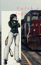 Catch a Tiger by her Toe by Penny Tawret