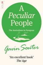 A Peculiar People: The Australians in Paraguay by Gavin Souter