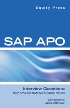 SAP APO Interview Questions, Answers, and Explanations: SAP APO Certification Review by Equity Press
