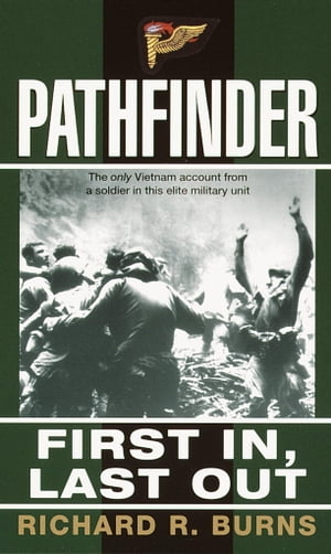 Pathfinder First In,  Last Out: A Memoir of Vietnam