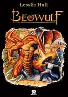 Beowulf [Illustrated] by John Lesllie Hall
