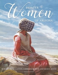 Pioneer Women of Arizona (2nd edition)