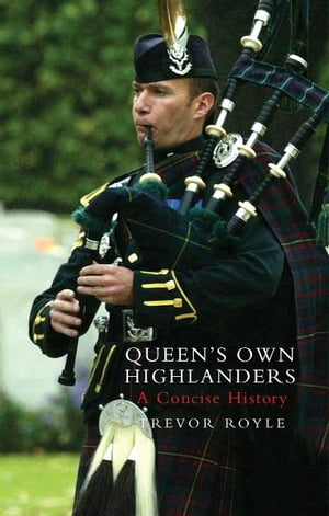 Queen's Own Highlanders A Concise History