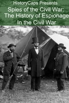 Spies of the Civil War: The History of Espionage In the Civil War by Howard Brinkley