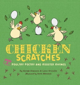 Book Chicken Scratches: Poultry Poetry and Rooster Rhymes by Lynn Brunelle