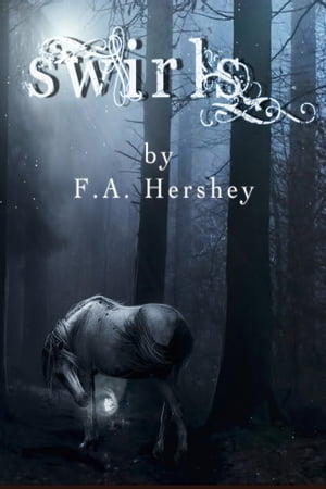 Swirls: The Outsiders #1 (The Outsiders Trilogy) by F. A. Hershey