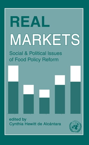Real Markets: Social and Political Issues of Food Policy Reform