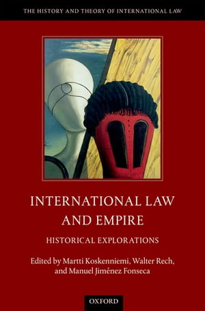 International Law and Empire Historical Explorations