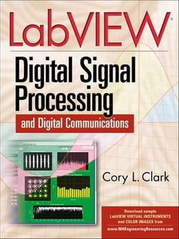Book LabVIEW Digital Signal Processing: and Digital Communications by Clark, Cory