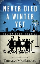 Never Died A Winter Yet by Alan Boyd