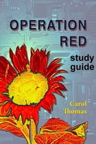 Operation Red: study guide by Carol Thomas
