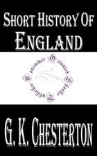 Short History of England by G. K. Chesterton