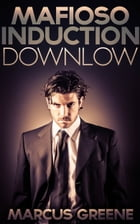 Mafioso Induction Downlow by Marcus Greene