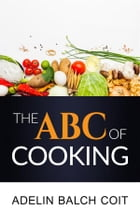 The A B C of cooking by Adelin Balch Coit