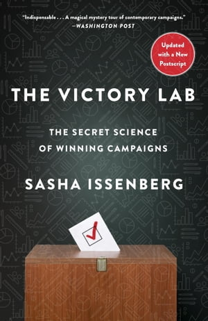 The Victory Lab The Secret Science of Winning Campaigns