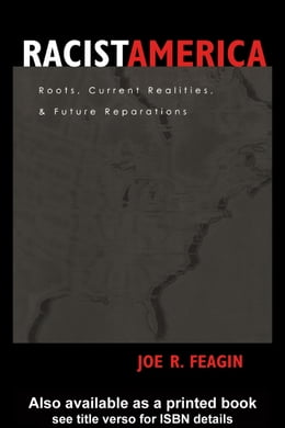 Book Racist America: Roots, Current Realities, and Future Reparations by Feagin, Joe R.