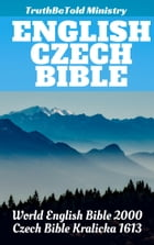 English Czech Bible: World English Bible 2000 - Czech Bible Kralicka 1613 by TruthBeTold Ministry