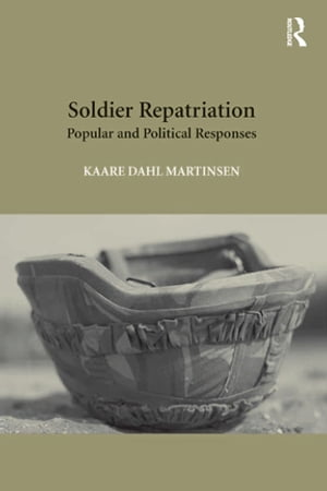 Soldier Repatriation Popular and Political Responses