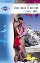 Une nuit d'amour inoubliable (Harlequin Azur) by Anne Mather