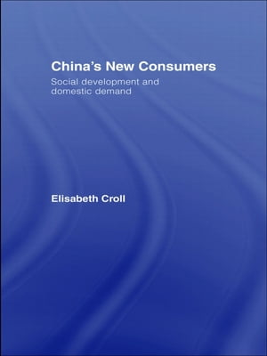 China's New Consumers Social Development and Domestic Demand