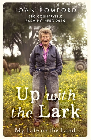 Up With The Lark My Life On the Land