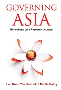 Governing Asia: Reflections on a Research Journey