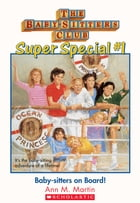 The Baby-Sitters Club Super Special #1 : Baby-Sitters on Board! by Ann M. Martin