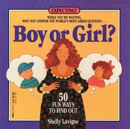 Book Boy or Girl: 50 Fun Ways to Find Out by Shelly Lavigne