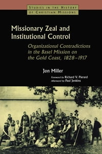 Missionary Zeal and Institutional Control: Organizational Contradictions in the Basel Mission on…