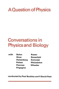 A Question of Physics: Conversations in Physics and Biology