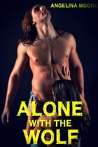 Alone with the Wolf by Angelina Moore