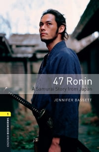 47 Ronin A Samurai Story from Japan Level 1 Oxford Bookworms Library