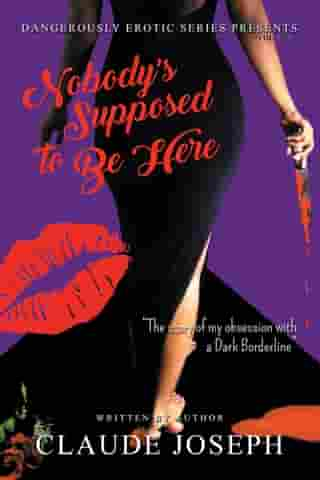 Nobody's Supposed to Be Here: The Story of My Obsession with a Dark Borderline