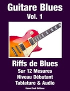 Guitare Blues Vol. 1: Riffs de Blues by Kamel Sadi