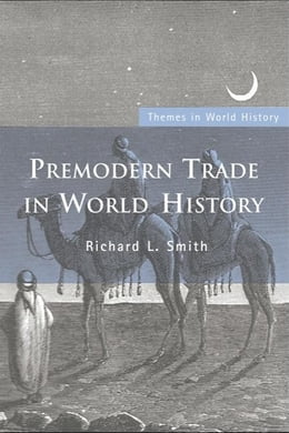 Book Premodern Trade in World History by Smith, Richard L.
