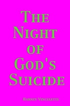 The Night of God's Suicide by Barney Vincelette
