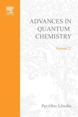 Book Advances in Quantum Chemistry by Unknown, Author