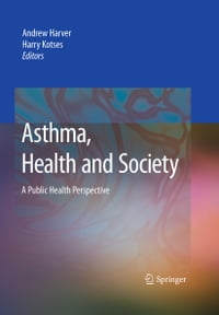 Asthma, Health and Society: A Public Health Perspective