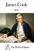 Works of James Cook by James Cook