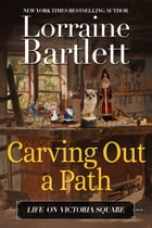 Carving Out A Path by Lorraine Bartlett