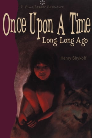 Once Upon a Time Long, Long Ago by Henry Shykoff