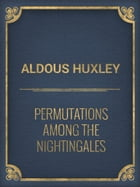 Permutations Among the Nightingales by Aldous Huxley