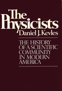 Book THE PHYSICISTS by Daniel J. Kevles